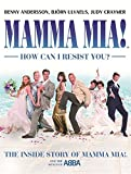 Mamma Mia! How Can I Resist You?: The Inside Story of Mamma Mia! and the Songs of ABBA by Judy Craymer (2008-11-13)