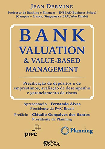 Bank valuation and value-based management: Precificação de depósitos e de empréstimos, avaliação de desempenho e gerenciamento de riscos
