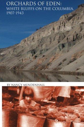 Orchards of Eden: White Bluffs on the Columbia 1907-1943 [Nancy Mendenhall] (Tapa Blanda)