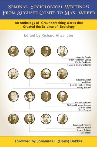 Seminal Sociological Writings: From Auguste Comte to Max Weber: An Anthology of Groundbreaking Works that Created the Science of Sociology
