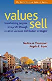 Values Sell, Nadine A. Thompson and Angela E. Soper, 1576754219