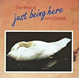 Best of Anugama: Just Being Here