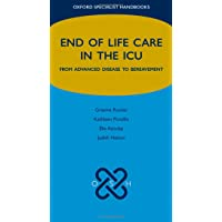 End of Life Care in the ICU: From advanced disease to bereavement (Oxford Specialist Handbooks in End of Life Care)