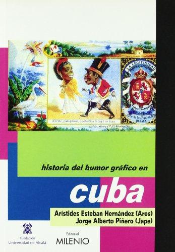 Historia del Humor Grafico En Cuba (Spanish Edition) - Hernandez, Aristides