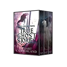 True Ghost Stories Box Set: Authentic ghosts, hauntings and paranormal experiences from around the world. Box Set