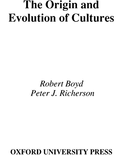 The Origin and Evolution of Cultures (Evolution and Cognition Series)