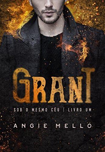 Grant (Sob o Mesmo Céu Livro 1)