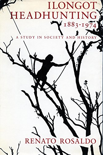 Ilongot Headhunting, 1883-1974: A Study in Society and History