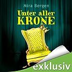 Unter aller Krone | Mira Bergen