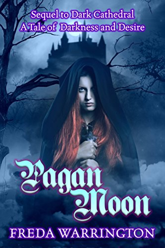 Pagan Moon: A Tale of Darkness and Desire (Dark Cathedral Book 2)