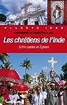 Les Chrétiens de l'Inde : Entre castes et églises par Clémentin-Ojha