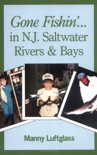 Gone Marine Fishin (Gone Fishin' in N.J. Saltwater Rivers & Bays)