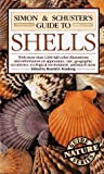 Simon and Schuster's Guide to Shells, Harold Feinberg and Simon and Schuster Staff, 0671253204