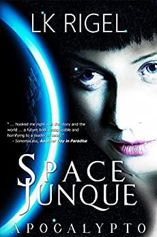 Space Junque (Apocalypto Book 1) by [Rigel, L.K.]
