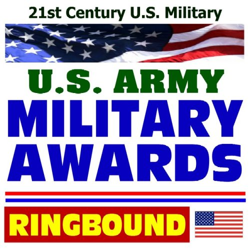21st Century U.S. Military: Military Awards--Medals, Ribbons, and -