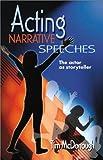 Acting Narrative Speeches, Timothy Kerrill McDonough, 1566080762