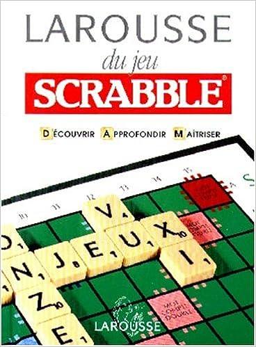 En ligne téléchargement Larousse du jeu Scrabble : Découvrir, Approfondir, Maîtriser pdf ebook