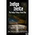 Indigo Incite: The Indigo Trilogy: Book One