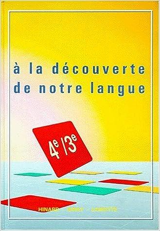 Livre gratuits en ligne A la découverte de notre langue 4e et 3e pdf epub