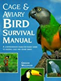 img - for Cage and Aviary Bird Survival Manual: A Comprehensive Family-By-Family Guide to Keeping Cage and Aviary Birds book / textbook / text book