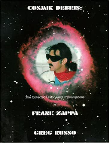 Book Cosmic Debris : The Collected History and Improvisations of Frank Zappa