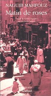 Matin de roses, Mahfouz, Naguib