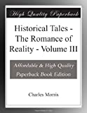 img - for Historical Tales - The Romance of Reality - Volume III book / textbook / text book