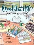 Over What Hill?, Effie Leland Wilder and Effie Leland Wilder, 1561452661