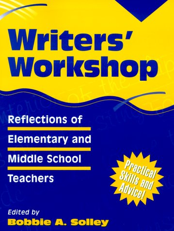 Writers' Workshop: Reflections of Elementary and Middle School Teachers