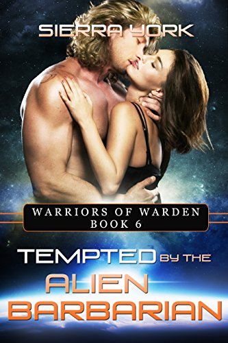 Tempted by the Alien Barbarian  (Warriors of Warden  Book 6)