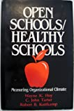 Open Schools/Healthy Schools : Measuring Organizational Climate, Hoy, Wayne K. and Tarter, C. John, 0803937849