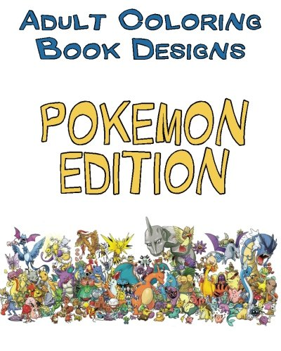 Adult Coloring Book Designs: Stress Relief Coloring Book: POKEMON Designs  For Coloring Stress Relieving - Inspire Creativity And Relaxation Of Kids  And Adults (Volume 1)- Buy Online In Bahamas At Bahamas.desertcart.com.  ProductId :