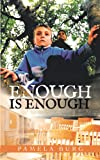 Enough Is Enough, Pamela Burg, 1467039101
