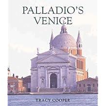 Palladio's Venice: Architecture and Society in a Renaissance Republic