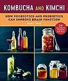 Kombucha and Kimchi: How Probiotics and