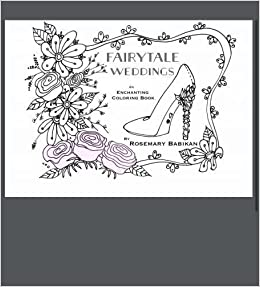FairyTale Weddings, An Adult Coloring Book: An Enchanting ...