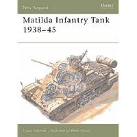 Matilda Infantry Tank 1938-45 (New Vanguard)