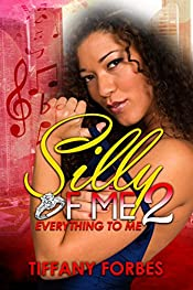 Silly of Me 2: Everything to Me