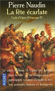 Cycle d'Ogier d'Argouges, tome 4 : La fête écarlate par Naudin