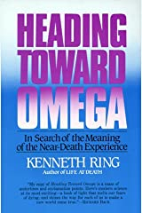 Heading Toward Omega: In Search of the Meaning of the Near-Death Experience Paperback