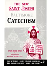 Saint Joseph Baltimore Catechism: The Truths of Our Catholic Faith Clearly Explained and Illustrated With    Bible Readings, Study Helps and Mass Prayers