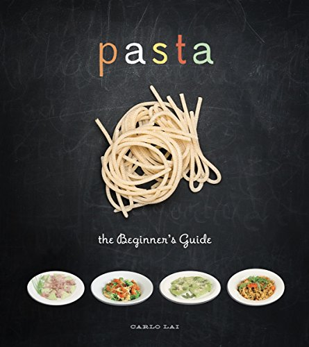 Pasta: The Beginner's Guide by Carlo Lai
