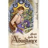 Silver's Spells for Abundance (Silver's Spells Series)