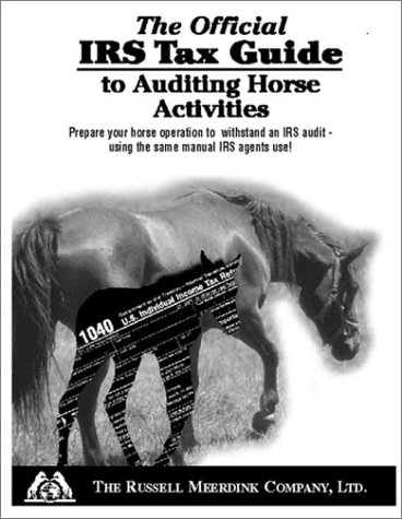 The Official IRS Tax Guide to Auditing Horse Activities