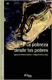 La Pobreza Desde Los Pobres: Amazon.es: Ignacio Medina