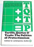 Tariffs, Quotas, and Trade : The Politics of Protectionism, Adams, Walter and Cuddington, John T., 0917616340