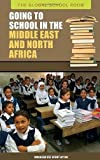 Going to School in the Middle East and North Africa, Kwabena Dei Ofori-Attah, 0313342946