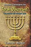 Should Christians Be Torah Observant, Carmen Welker, 1934916005