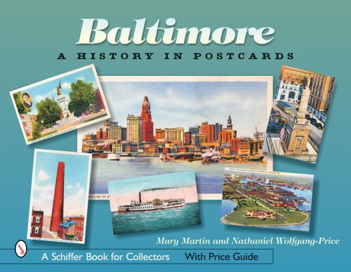 Baltimore: A History in Postcards (Schiffer Book for Collectors) -