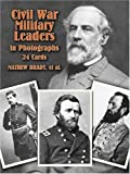 Civil War Military Leaders in Photos, Mathew Brady and Frances A. Davis, 0486403831